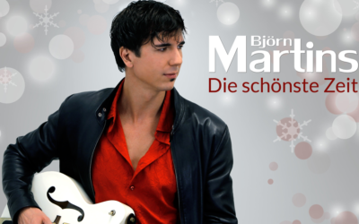 """Björn Martins veröffentlicht Single """"Die schönste Zeit"""" zu Weihnachten"""