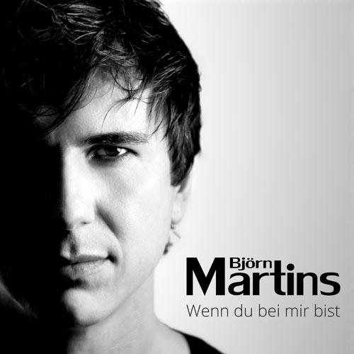 Björn Martins Single Wenn du bei mir bist